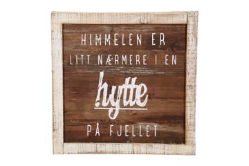 """Treskilt """"hytte fjellet"""" 40x40cm"""