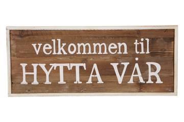 """Treskilt """"velkommen til hytta vår"""", 60x25 cm"""